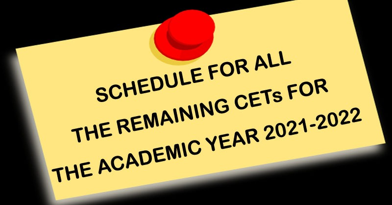 SCHEDULE FOR ALL THE REMAINING CETs FOR THE ACADEMIC YEAR 2021-2022