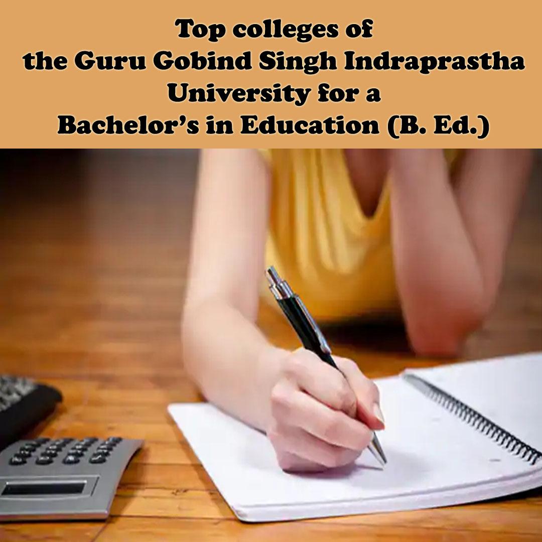 Top IPU B.Ed Admission colleges of the Guru Gobind Singh Indraprastha University